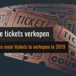 Online tickets verkopen: 9 tips voor meer verkoop in 2019